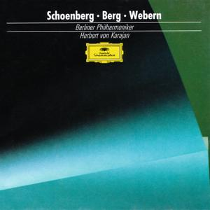 Schoenberg: Pelleas and Melisande / Berg: Three Pieces for Orchestra / Webern: Passacaglia