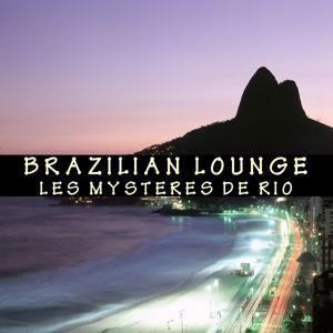 Brazilian Lounge - Les Mysteres De Rio