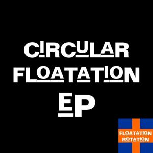 Circular Floatation EP