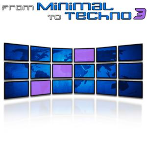From Minimal To Techno Vol. 3