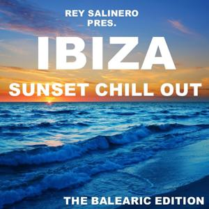 Rey Salinero pres. - Ibiza Sunset Chill Out (The Balearic Edition)