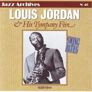 Louis Jordan & His Tympany Five 1939-1944: Swing & Blues (Jazz Archives No. 46)