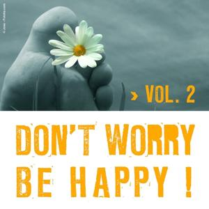 Don't Worry Be Happy ! (Vol. 2)