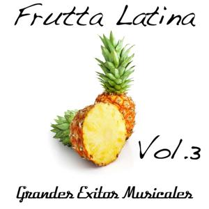 Frutta Latina, Vol. 3 (Compilation)