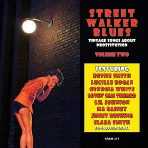 Street Walker Blues: Vintage Songs About Prostitution, Vol. 2
