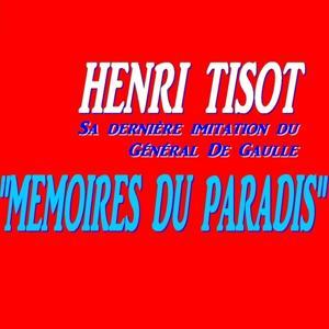 Mémoires du Paradis (Sa dernière imitation du Général De Gaulle)