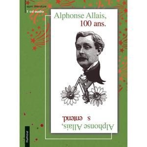 Alphonse Allais 100 Ans