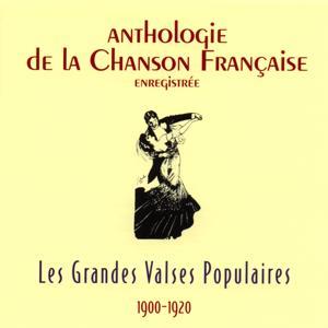Anthologie de la chanson française - valses populaires (1900-1920)