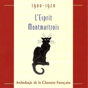 L'Esprit montmartrois : Anthologie de la chanson française 1900-1920