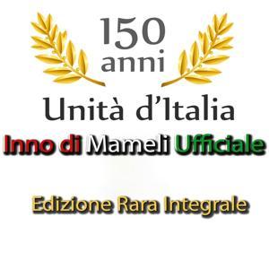 Inno di Mameli (Fratelli d'Italia) (Integrale)