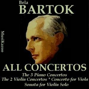 Bartok, Vol.1 : All Concertos (AwardWinners)