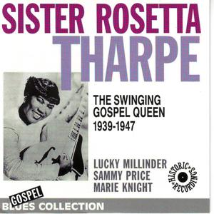 The Swinging Gospel Queen 1939-1947 (Blues Collection Historic Recordings)