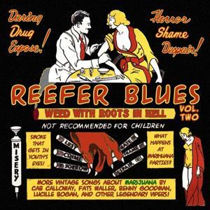 Reefer Blues: Vintage Songs About Marijuana, Vol. 2