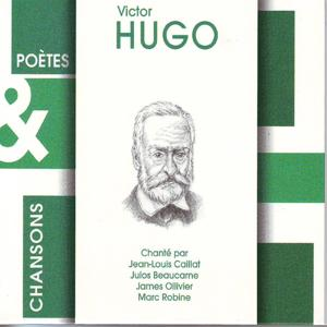 Poètes & chansons : Hugo Victor