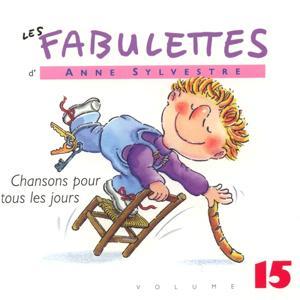 Les Fabulettes, vol. 15 : Chansons pour tous les jours