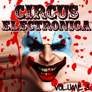 Circus Electronica, Vol. 3 - Tech and Deep Session