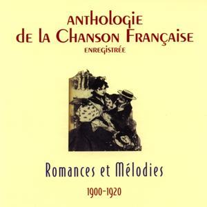 Anthologie de la chanson française - romances et mélodies (1900-1920)