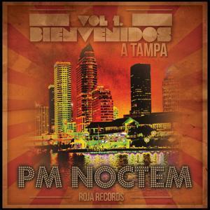 Bienvenidos a Tampa, Vol. 1 (Presented by PM Noctem)