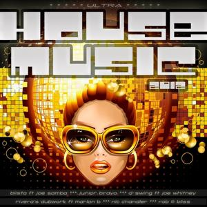 Ultra House Music 2012 (Real Disco Club Anthems)