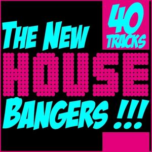 The New House Bangers
