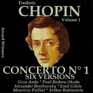 Chopin, Vol. 1 : Piano Concerto No. 1 - Six Versions (Award Winners)