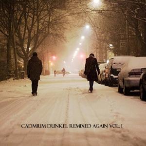 Cadmium Dunkel Remixed Again, Vol.1