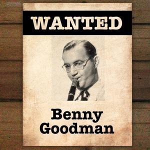Wanted...Benny Goodman