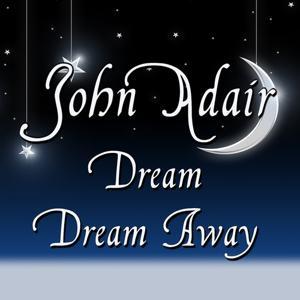 Dream, Dream Away