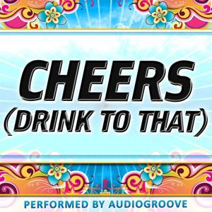 Cheers (Drink to That) (Single)