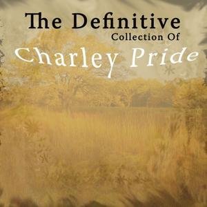 The Definitive Collection of Charley Pride