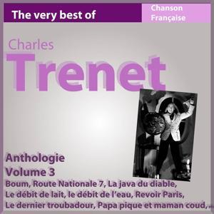 Charles Trenet - Anthologie, vol. 3 (Les incontournables de la chanson française)