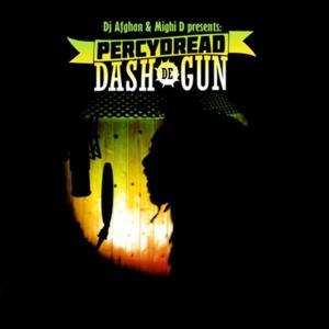 Dash De Gun (DJ Afghan & Mighi D Presents)