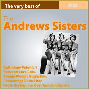 The Andrews Sisters Anthology, Vol. 1 (The Very Best Of)