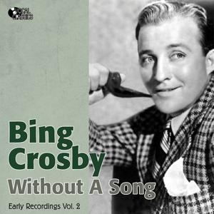 Without a Song (Early Recordings Vol. 2 / 1929-1932)