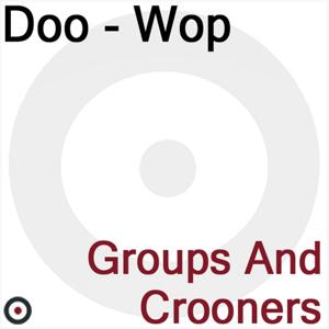 Doo-Wop (Groups and Crooners)