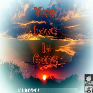 Your Love Is Gone