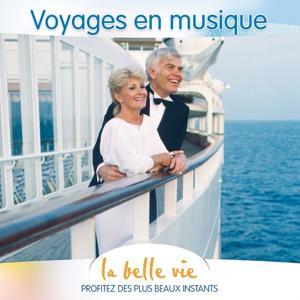 La Belle Vie (Voyages en Musique)