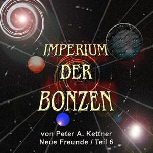 Imperium der Bonzen (Neue Freunde, Teil 6)