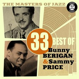 The Masters of Jazz: 33 Best of Bunny Berigan & Sammy Price