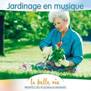 La Belle Vie (Jardinage en Musique)