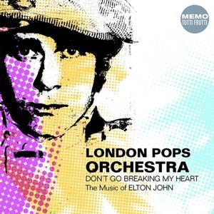 Don't Go Breaking My Heart - the Music of Elton John