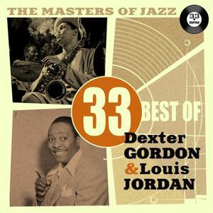 The Masters of Jazz: 33 Best of Dexter Gordon & Louis Jordan