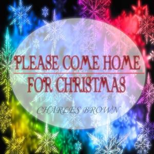 Please Come Home for Christmas (Classics Christmas Songs - Remastered)