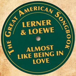 The Great American Songbook: Lerner & Loewe (Almost Like Being in Love)