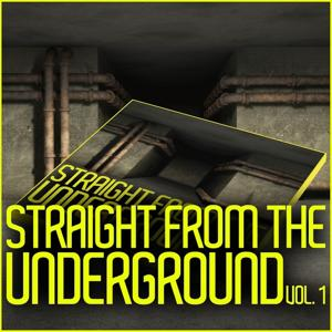 Straight from the Underground (Vol. 1)