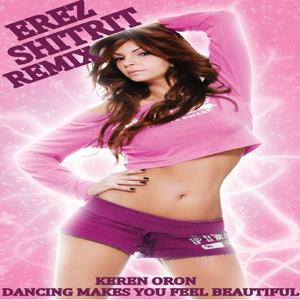 Dancing Makes You Feel Beautiful (Erez Shitrit Remix)