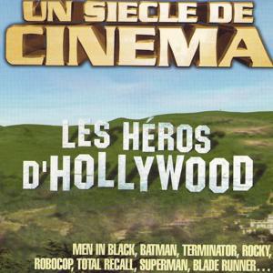 Les héros d'Hollywood (Un siècle de cinéma, vol. 7)