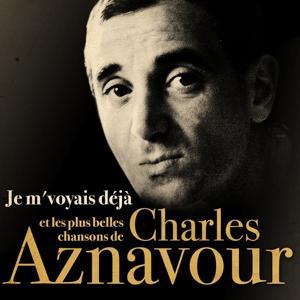 Je m'voyais déjà et les plus belles chansons de Charles Aznavour