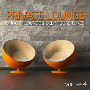 Private Lounge - Smooth Lounge & Deep House Tunes (Volume 4)