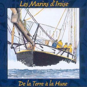 De la Terre à la Hune - chants de marins - Keltia Musique